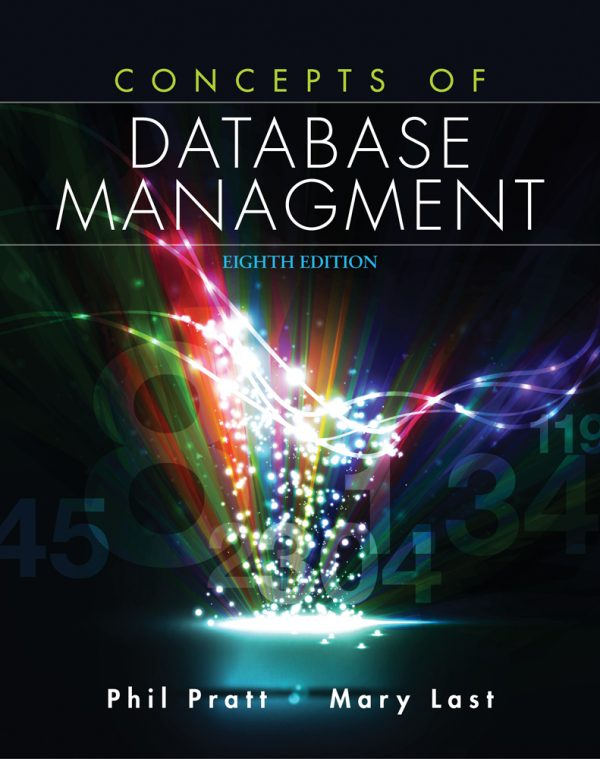 Solution Manual (Downloadable Files) for Concepts of Database Management, 8th Edition, Philip J. Pratt, Mary Z. Last, ISBN-10: 1285427106, ISBN-13: 9781285427102
