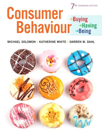 Solution Manual (Downloadable Files) for Consumer Behaviour: Buying, Having, and Being, 7th Canadian Edition, Michael R. Solomon, Katherine White, Darren W. Dahl, ISBN-10: 013435267X, ISBN-13: 9780134352671, ISBN-10: 0133958094, ISBN-13: 9780133958096