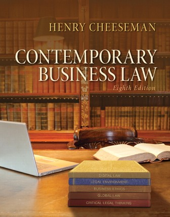 Solution Manual (Downloadable Files) for Contemporary Business Law, 8th Edition, Henry R. Cheeseman, ISBN: 9781323454374, ISBN-10: 013357816X, ISBN-13: 9780133578164