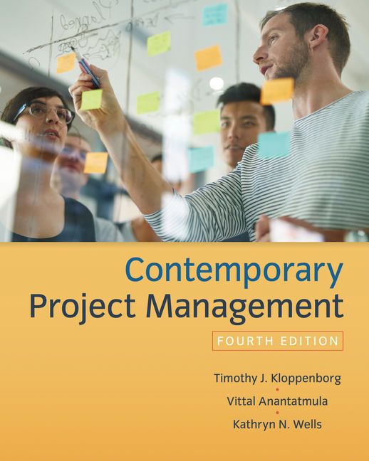 Solution Manual (Downloadable Files) for Contemporary Project Management, 4th Edition, Timothy Kloppenborg, Vittal S. Anantatmula, Kathryn Wells, ISBN-10: 1337406457, ISBN-13: 9781337406451