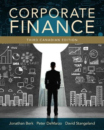 Solution Manual (Downloadable Files) for Corporate Finance, 3rd Canadian Edition, Jonathan Berk, Peter DeMarzo, David Stangeland, ISBN-10: 0133552683, ISBN-13: 9780133552683