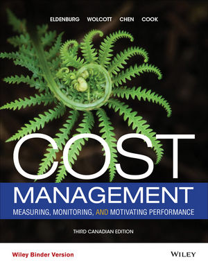 Test Bank (Downloadable Files) for Cost Management: Measuring, Monitoring, and Motivating Performance, 3rd Canadian Edition, Leslie G. Eldenburg, Susan K. Wolcott, Liang-Hsuan Chen, Gail Cook, ISBN: 1119185696, ISBN: 9781119185697