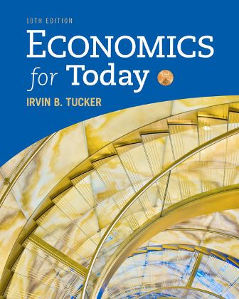 Solution Manual (Downloadable Files) for Economics for Today, 10th Edition, Irvin B. Tucker, ISBN-10: 1337613045, ISBN-13: 9781337613040Solution Manual (Downloadable Files) for Economics for Today, 10th Edition, Irvin B. Tucker, ISBN-10: 1337613045, ISBN-13: 9781337613040