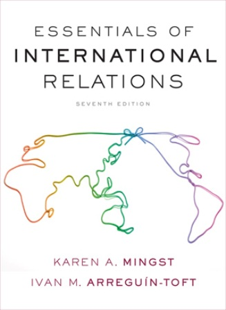 Solution Manual (Downloadable Files) for Essentials of International Relations, 7th Edition, Karen A. Mingst, ISBN: 9780393283402