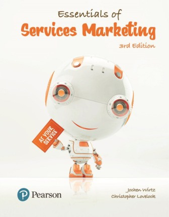 Solution Manual (Downloadable Files) for Essentials of Services Marketing, 3rd Edition, Jochen Wirtz, ISBN-10: 1292089954, ISBN-13: 9781292089959