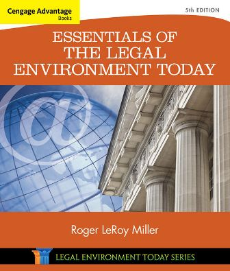 Solution Manual (Downloadable Files) for Essentials of the Legal Environment Today, 5th Edition, Roger LeRoy Miller, ISBN-10: 1305262670, ISBN-13: 9781305262676