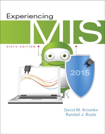 Solution Manual (Downloadable Files) for Experiencing MIS, 6th Edition, David M. Kroenke, ISBN-10: 0133939138, ISBN-13: 9780133939132