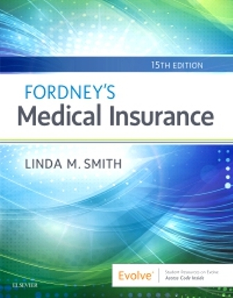Solution Manual (Downloadable Files) for Fordney's Medical Insurance, 15th Edition, Linda Smith, ISBN: 9780323594400