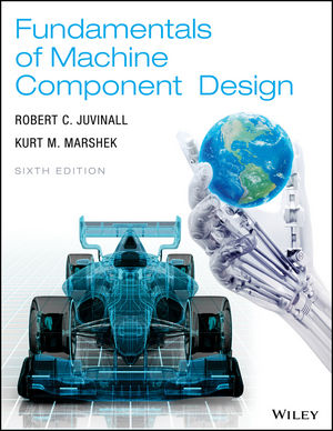 Solution Manual (Downloadable Files) for Fundamentals of Machine Component Design, 6th Edition, Robert C. Juvinall, Kurt M. Marshek, ISBN: 1119321530, ISBN: 9781119321538