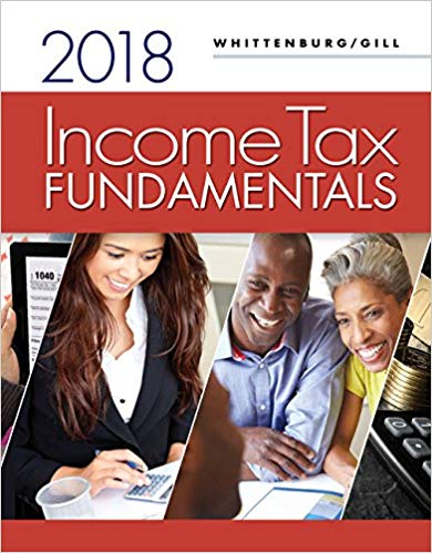 Solution Manual (Downloadable Files) for Income Tax Fundamentals 2018, 36th Edition, Gerald E. Whittenburg, Steven Gill, ISBN-10: 1337385824, ISBN-13: 9781337385824