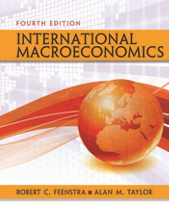 Solution Manual (Downloadable Files) for International Macroeconomics, 4th Edition, Robert C. Feenstra, ISBN-10: 1319061729, ISBN-13: 9781319061722