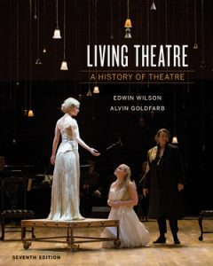 Solution Manual Downloadable Files for Living Theater A History of Theater 7th Edition by Edwin Wilson, Alvin Goldfarb, ISBN 9780393640229