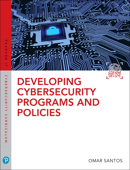 Solution Manual For Developing Cybersecurity Programs and Policies, 3rd Edition By Omar Santos,  ISBN-13 9780789759405