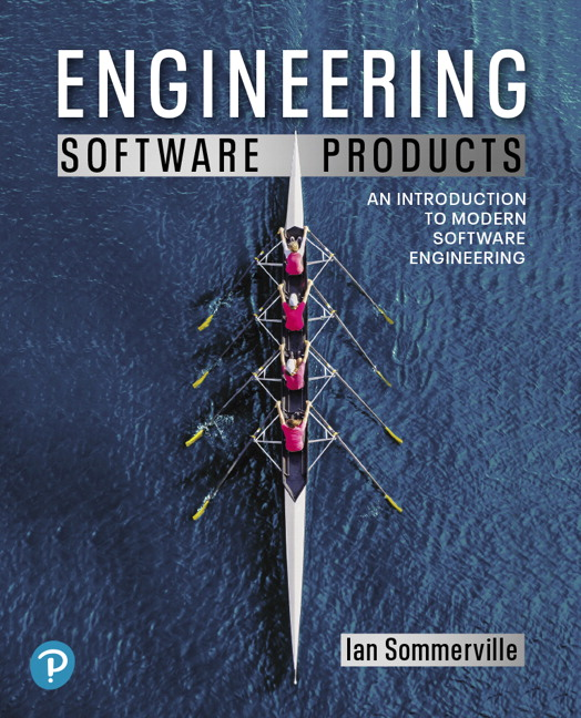 Solution Manual For Engineering Software Products An Introduction to Modern Software Engineering, By Ian Sommerville, ISBN-13 9780135210642