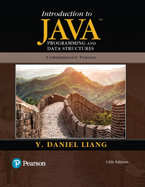 Solution Manual For Introduction to Java Programming and Data Structures, Comprehensive Version, 12th Edition By Y. Daniel Liang, ISBN-13 9780136520238