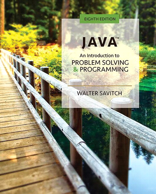 Solution Manual For Java An Introduction to Problem Solving and Programming Plus MyLab Programming with Pearson eText 8th Edition By Walter Savitch, ISBN-10 0134710754, ISBN-13 9780134710754