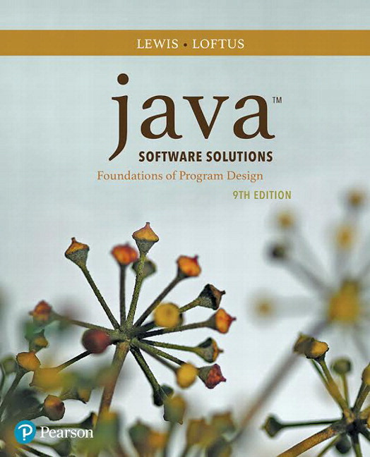 Solution Manual For Java Software Solutions Plus MyLab Programming with Pearson eText 9th Edition By John Lewis, William Loftus, ISBN-10 0134700031, ISBN-13 9780134700038
