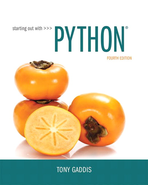 Solution Manual For Starting Out with Python 4th Edition By Tony Gaddis, ISBN-10 0134444329, ISBN-13 9780134444321