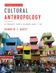 Solution Manual for Essentials of Cultural Anthropology 3rd Edition By Kenneth J. Guest, ISBN 9780393428537