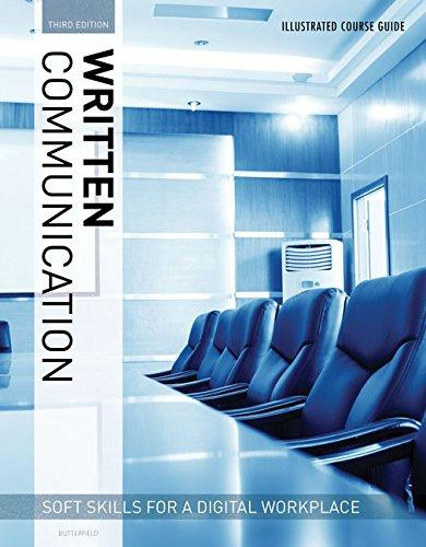 Solution Manual for Illustrated Course Guides Written Communication – Soft Skills for a Digital Workplace 3rd Edition By Jeff Butterfield, ISBN 9781337119290