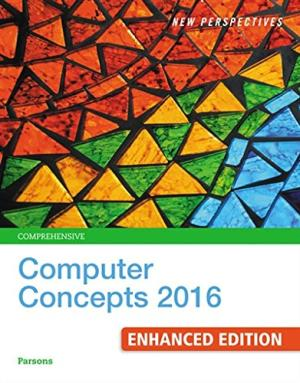 Solution Manual for New Perspectives Computer Concepts 2016 Enhanced, Comprehensive 19th Edition By June Jamrich Parsons, ISBN 9781305656284