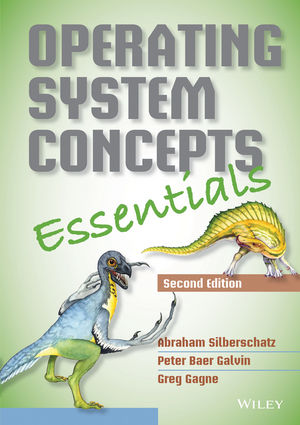 Solution Manual for Operating System Concepts Essentials 2nd Edition By Abraham Silberschatz, Peter B. Galvin and Greg Gagne, ISBN 9781118843970