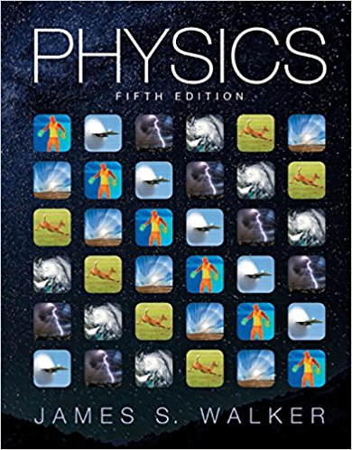 Solution Manual for Physics 5th Edition By James S. Walker, ISBN 978321976444