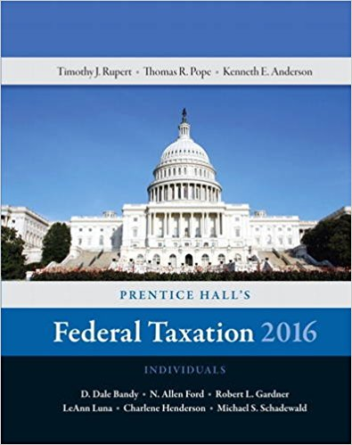 Solution Manual for Prentice Hall's Federal Taxation 2016 Individuals 29th Edition By Thomas R. Pope, Timothy J. Rupert, Kenneth E. Anderson , ISBN 9780134105901