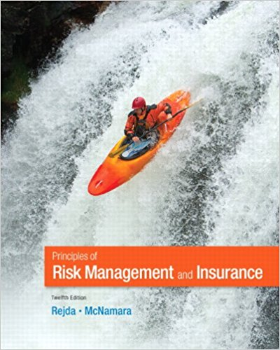 Solution Manual for Principles of Risk Management and Insurance, 12th Edition By George E. Rejda, Michael McNamara, ISBN-10 0132992914, ISBN-13 9780132992916