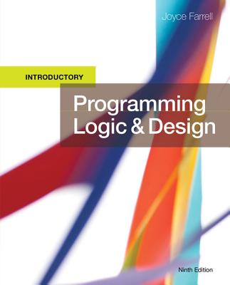 Solution Manual for Programming Logic and Design, Introductory, 9th Edition By Joyce Farrell, ISBN-10 1337109630, ISBN-13 9781337109635