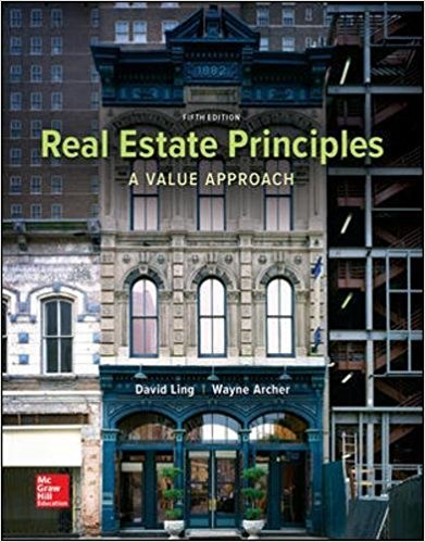 Solution Manual for Real Estate Principles A Value Approach 5th Edition By David Ling, Wayne Archer, ISBN 9780077836368