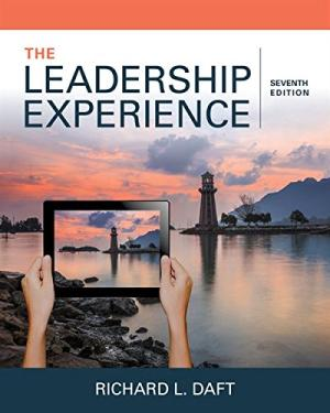 Solution Manual for The Leadership Experience 7th Edition By Richard L. Daft, ISBN 9781337102278