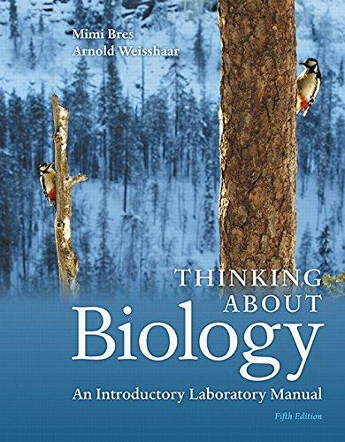 Solution Manual for Thinking About Biology An Introductory Laboratory Manual 5th Edition By Mimi Bres, Arnold Weisshaar ISBN 9780134033167