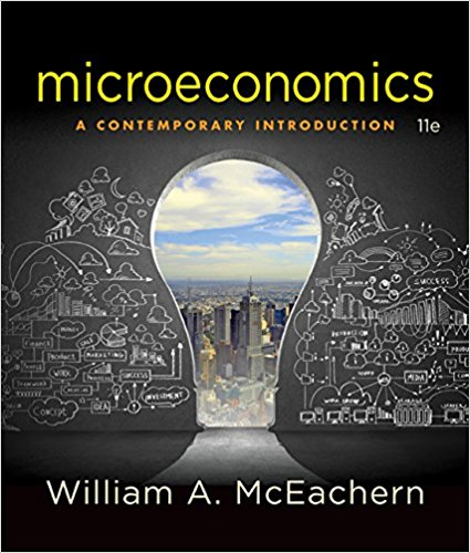 Solution manual for Microeconomics A Contemporary Introduction 11th Edition By William A. McEachern, ISBN 9781305505537