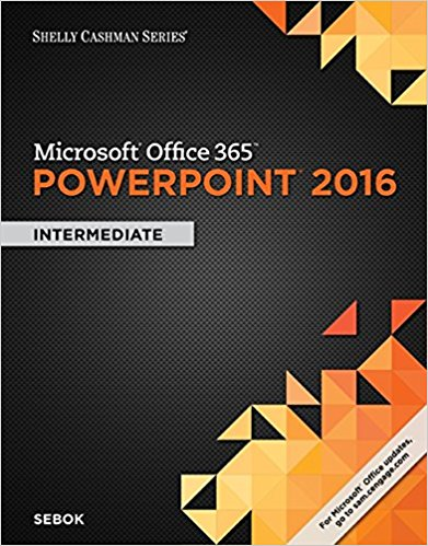 Solution manual for Microsoft® Office 365 & PowerPoint 2016 Intermediate 1st Edition By Susan L. Sebok, ISBN 9781305870802