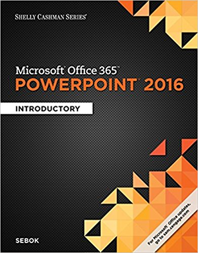 Solution manual for Microsoft Office 365 & PowerPoint 2016 Introductory 1st Edition By Susan L. Sebok, ISBN 9781305870796