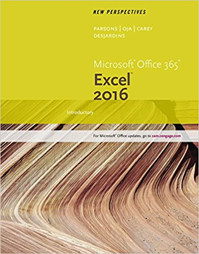Solution manual for New Perspectives Microsoft® Office 365 & Excel 2016 Introductory By 1st Edition Patrick Carey, Carol DesJardins ISBN 9781305880429