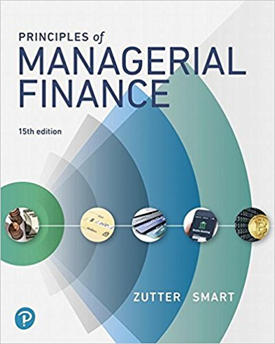 Solution manual for Principles of Managerial Finance 15th Edition By Chad J. Zutter, Scott B. Smart, ISBN 9780134476315