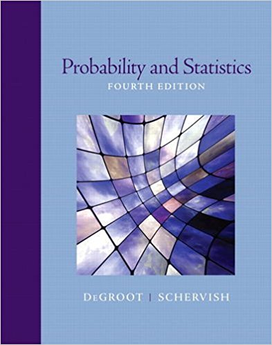 Solution manual for Probability and Statistics 4th Edition By Morris H. DeGroot, Mark J. Schervish ISBN 9780321500465