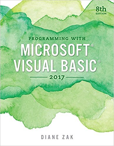 Solution manual for Programming with Microsoft Visual Basic 2017 8th Edition By Diane Zak, ISBN 9781337102124