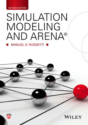 Solution manual for Simulation Modeling and Arena 2nd Edition By Manuel D. Rossetti, ISBN 9781118607916