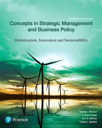 Test Bank (Downloadable Files) for Concepts in Strategic Management and Business Policy, 15th Edition, Thomas L. Wheelen, J. David Hunger, Alan N. Hoffman, Charles E. Bamford, ISBN-10: 013452215X, ISBN-13: 9780134522159