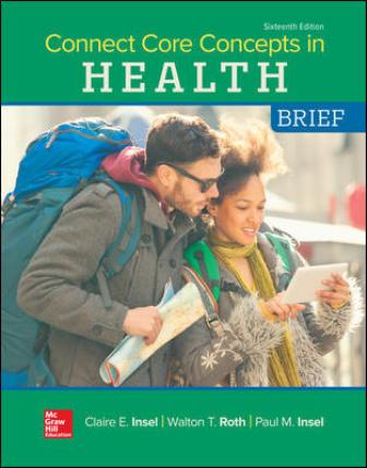 Test Bank (Downloadable Files) for Connect Core Concepts in Health, BRIEF, 16th Edition, Paul Insel, Walton Roth, ISBN10: 1260500659, ISBN13: 9781260500653