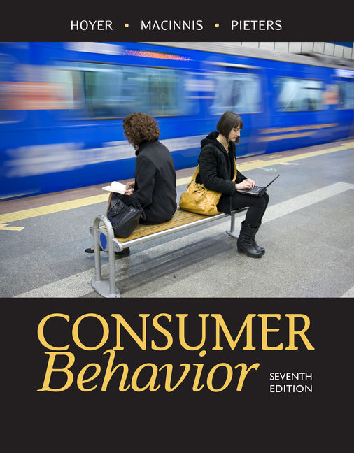Test Bank (Downloadable Files) for Consumer Behavior, 7th Edition, Wayne D. Hoyer, Deborah J. MacInnis, Rik Pieters, ISBN-10: 1305507274, ISBN-13: 9781305507272