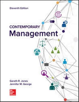 Test Bank (Downloadable Files) for Contemporary Management, 11th Edition, Gareth Jones, Jennifer George, ISBN10: 1260075095, ISBN13: 9781260075090