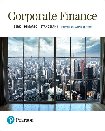 Test Bank for Corporate Finance, 4th Canadian Edition, Jonathan Berk, Peter DeMarzo, David Stangeland, ISBN-10: 013488745X, ISBN-13: 9780134887456