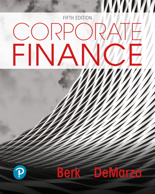 Test Bank (Downloadable Files) for Corporate Finance: The Core, 5th Edition, Jonathan Berk, Peter DeMarzo, ISBN-10: 0134997549, ISBN-13: 9780134997544