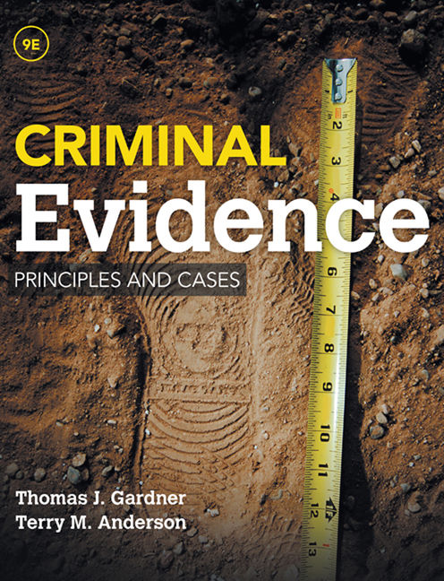 Test Bank (Downloadable Files) for Criminal Evidence: Principles and Cases, 9th Edition, Thomas J. Gardner, Terry M. Anderson, ISBN-10: 1285459008, ISBN-13: 9781285459004