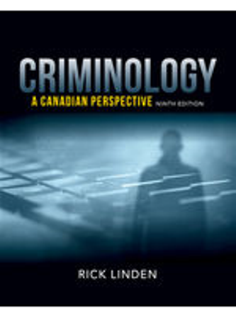Test Bank (Downloadable Files) for Criminology: A Canadian Perspective, 9th Edition, Rick Linden, ISBN-10: 0176796061, ISBN-13: 9780176796068