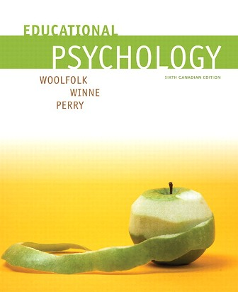 Test Bank (Downloadable Files) for Educational Psychology, 6th Canadian Edition, Anita Woolfolk, Philip H. Winne, Nancy E. Perry, ISBN-10: 0134283600, ISBN-13: 9780134283609